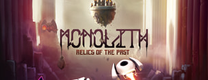 Monolith: Relics of the Past