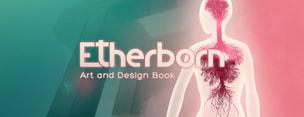 Etherborn Art & Design Book